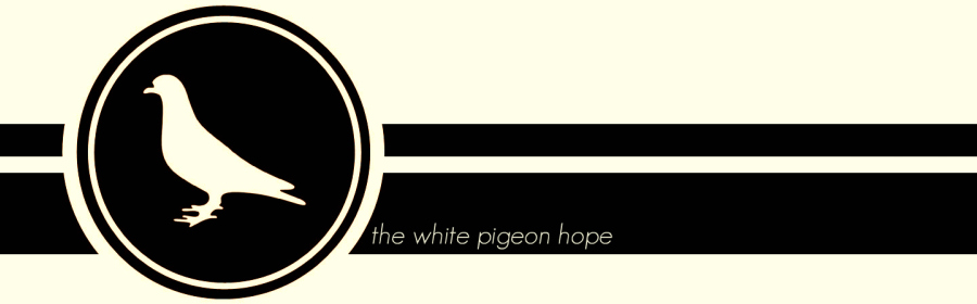 The White Pigeon Hope