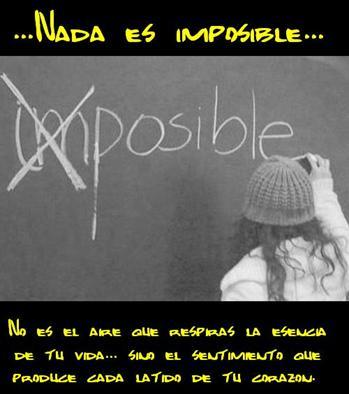 ...Nada es imposible...