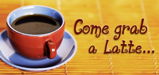 Come Grab A Latte...