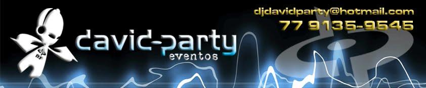 D. J. David Party (77) 99135-9545
