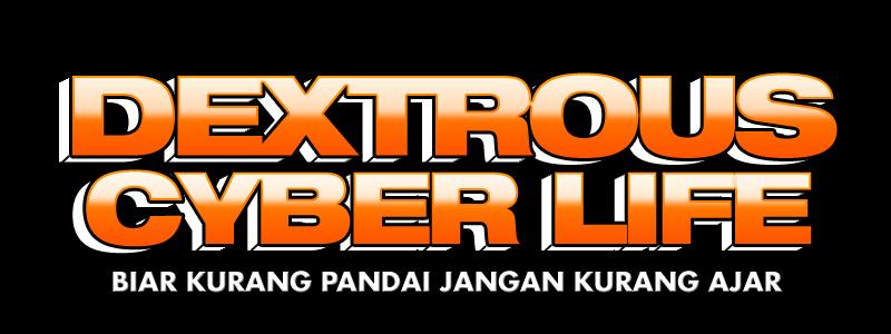 DeXtrOus CyBer L!fe