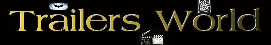 TrailersWorld