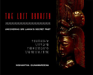 The Lost Dynasty - Uncovering Sri Lanka's secret past by Nishantha Gunawardena
