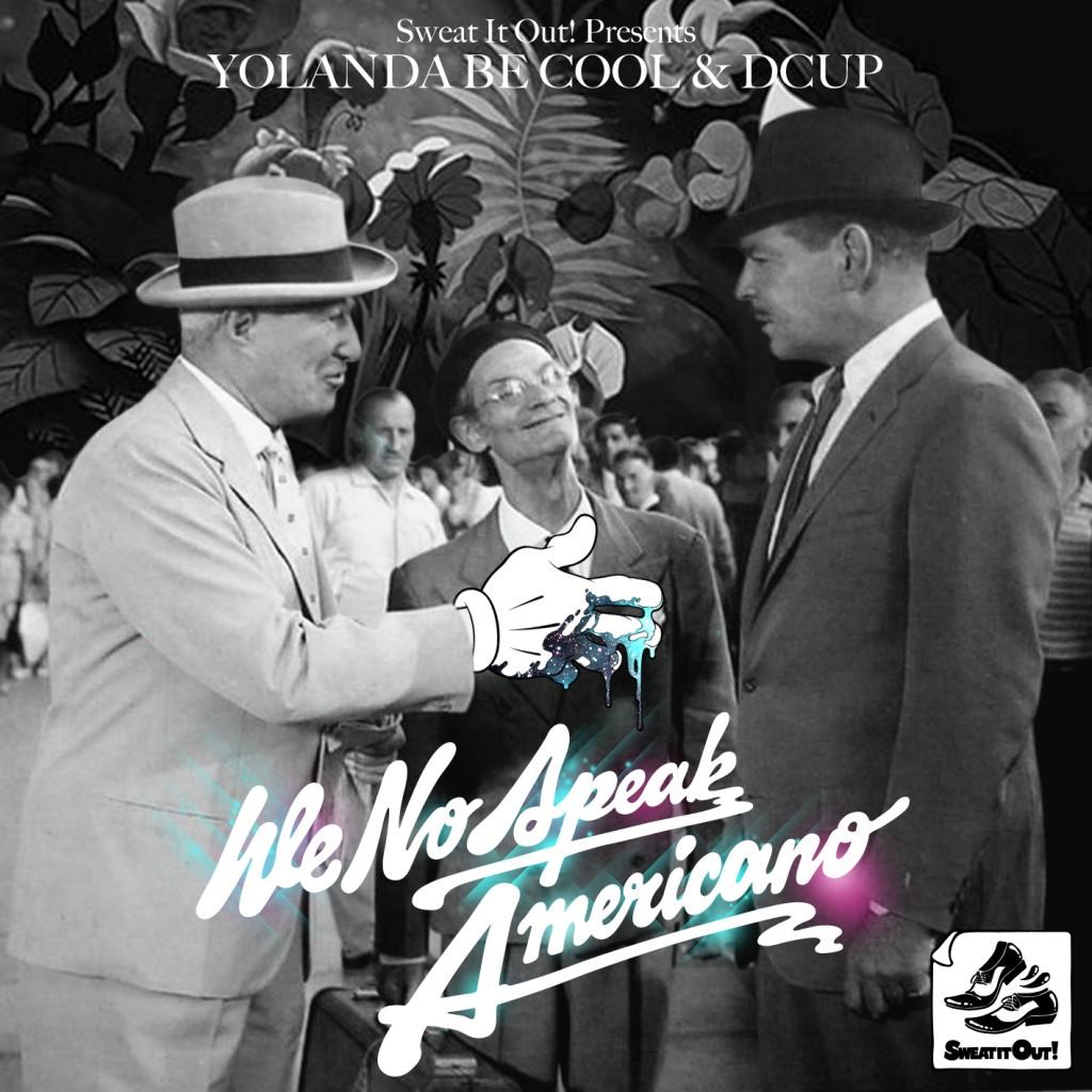 Yolanda Be Cool feat. Dcup - We no speak americano