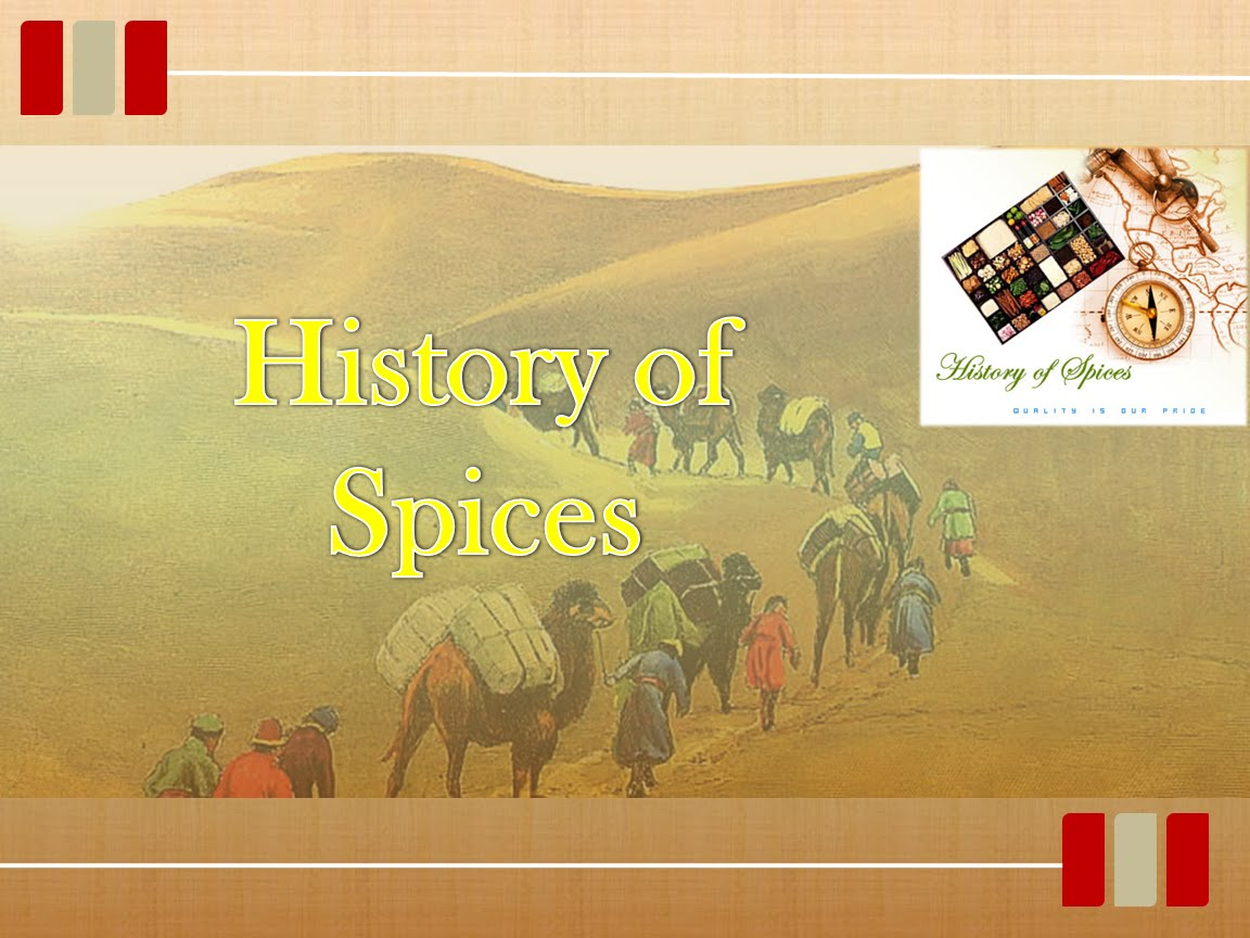 history of the indian spice trade The spice trade when europeans first sailed to india, they came looking for spices since ancient times, europeans had shown a willingness to pay dearly for rare flavors that came from mysterious places in the east.
