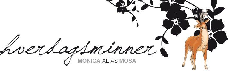 Hverdagsminner - Monica alias Mosa