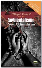 Máfia Verde 2: ambientalismo, novo colonialismo