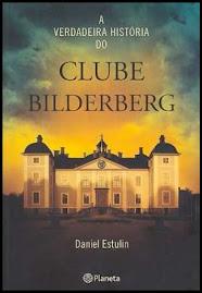 A Verdadeira História do Clube Bilderberg
