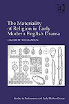 The Materiality of Religion in Early Modern English Drama by Elizabeth Williamson