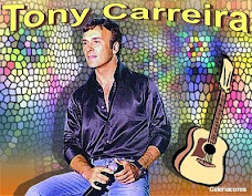 TONY CARREIRAS (Click em cima da foto)