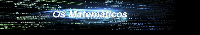 Os Matematicos