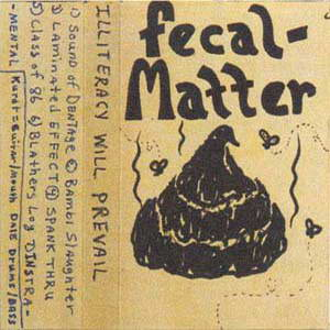 1985+Fecal+Matter+-+Illiteracy+Will+Prevail+(Demo).jpg