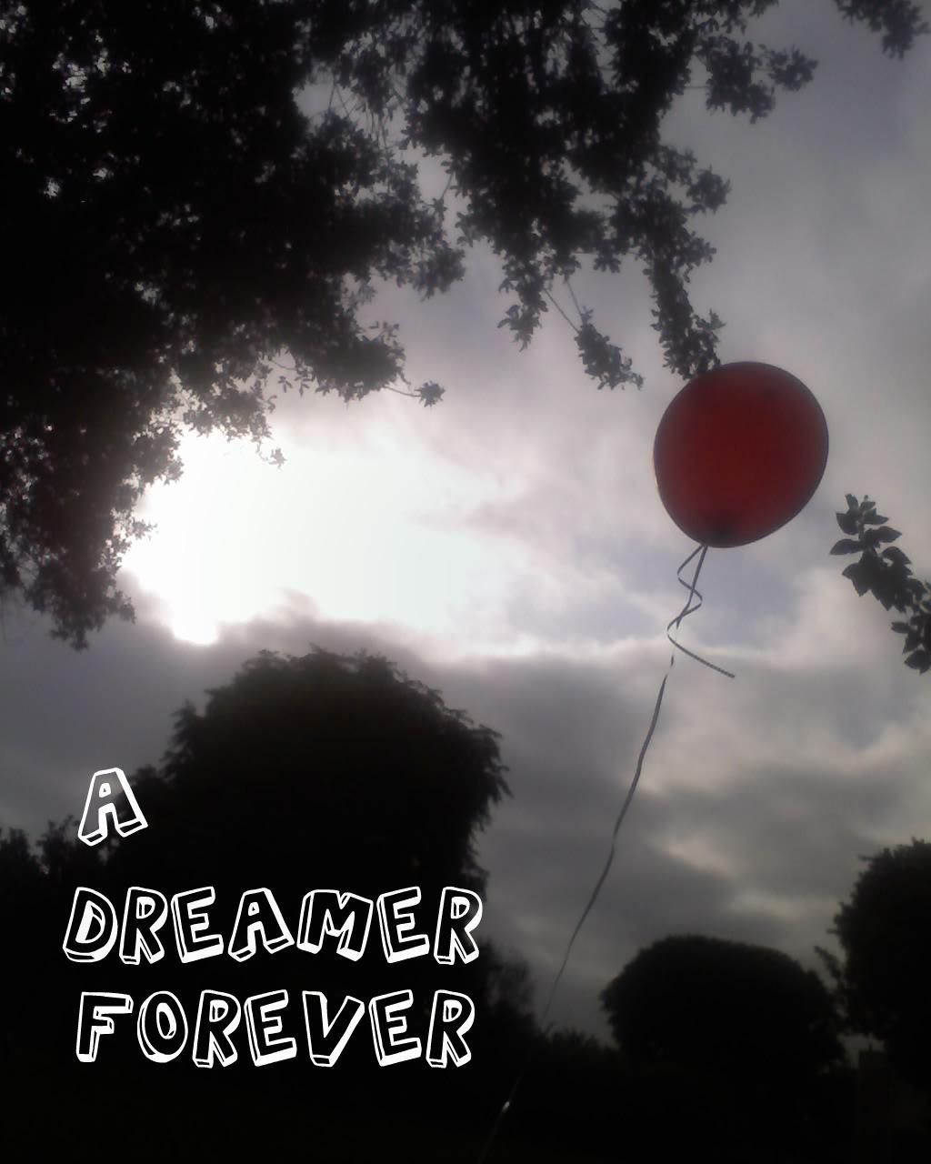 A dreamer forever
