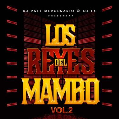 Los Reyes Del Mambo Vol. 2 (2010) [Dj Rafi Mercenario & Dj Fx]