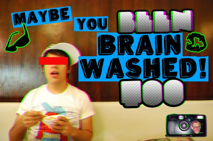 BRAINWASHED!