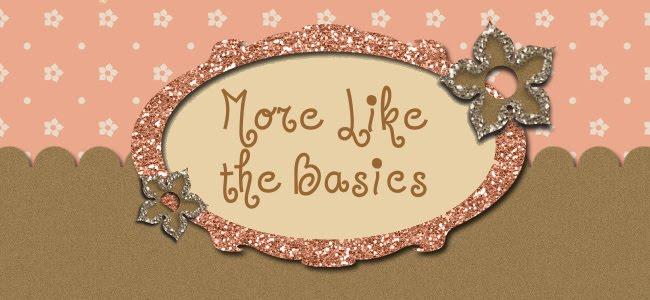 More Like the Basics