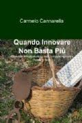 """Carmelo Cannarella: """"Quando Innovare non Basta Più"""""""