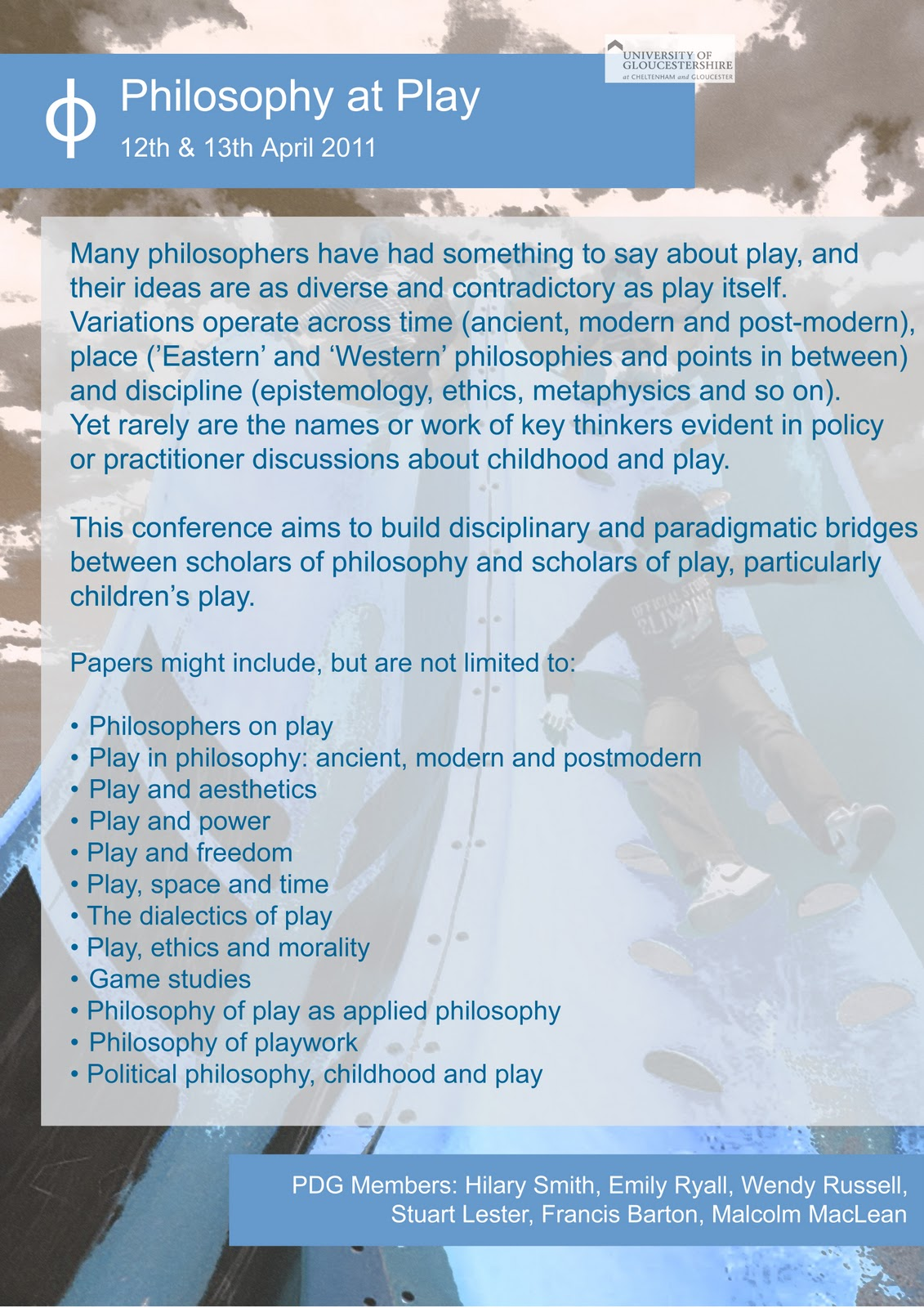 philosophy at play philosophy at play conference details for further information or if you have any questions please email the organising group philosophyatplay glos ac uk