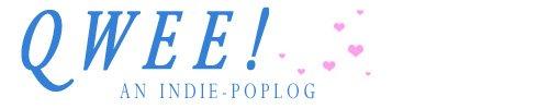 QWEE! an indie-poplog