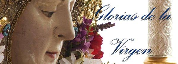 Glorias de la Virgen