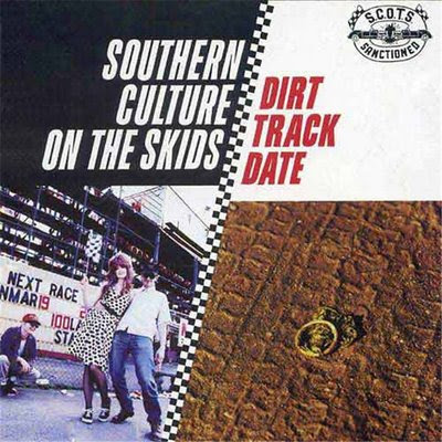¿AHORA ESCUCHAS...? (2) - Página 20 Southern+Culture+on+the+Skids+-+1996+-+Dirt+Track+Date