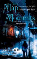 The Map of Moments by Christopher Golden and Tim Lebbon