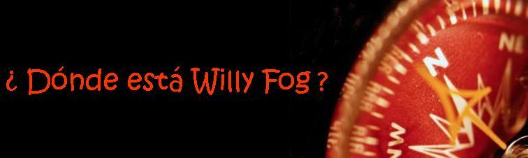 ¿Dónde está Willy Fog?