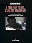 Sonia Cincinelli, I MIGRANTI NEL CINEMA ITALIANO, edizioni Kappa, Roma, 2009