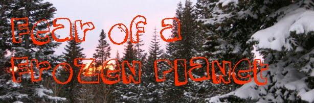 Fear of a Frozen Planet