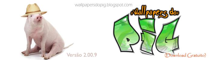 Wallpapers do PIG _ Os melhores wallpapers da net em um só lugar!