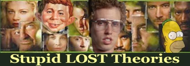 Stupid Lost Theories