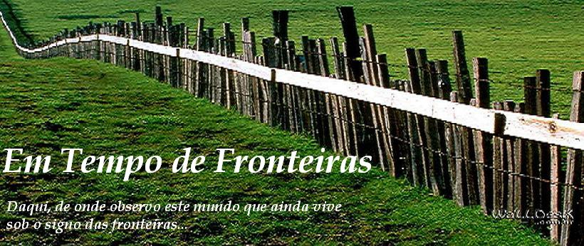 Em Tempo de Fronteiras