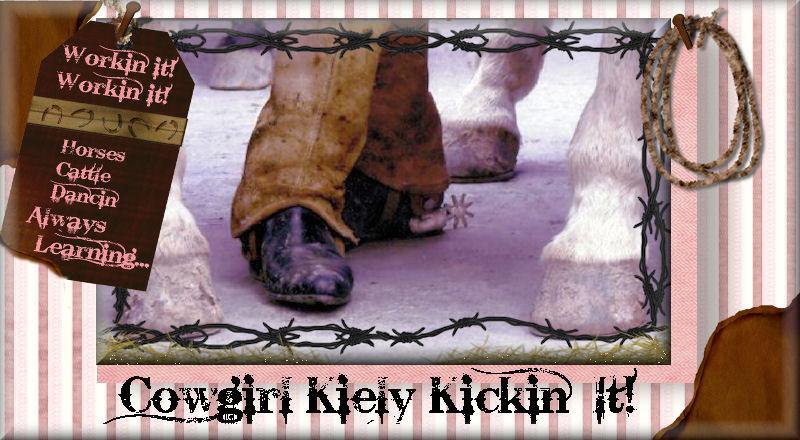 Cowgirl Kiely Kickin' It!