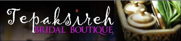 Tepaksireh Bridal Boutique