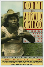 Don&#39;t Be Afraid, Gringo: A Honduran Woman Speaks From The Heart: The Story of Elvia Alvarado