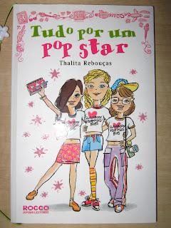 Paula's Books: Thalita Rebouças - Tudo Por Um Pop Star
