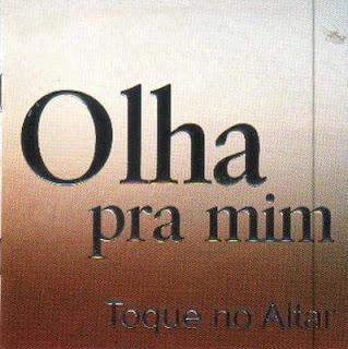 CD Toque No Altar   Olha Pra Mim