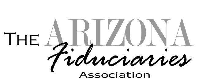The Arizona Fiduciaries Association