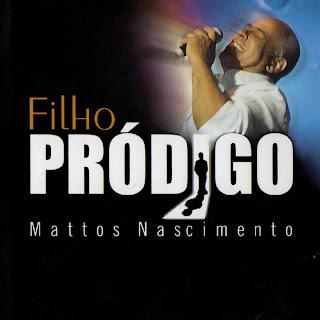 Mattos Nascimento - Filho Prodigo 2007