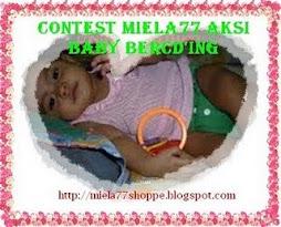 CONTEST MIELA77 AKSI BABY BERCD'ING(saguhati)