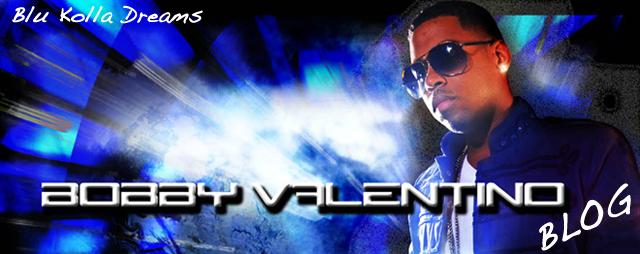 Bobby Valentino's Blog