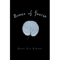 bone6zfc Bones of Faerie by Janni Lee Simner