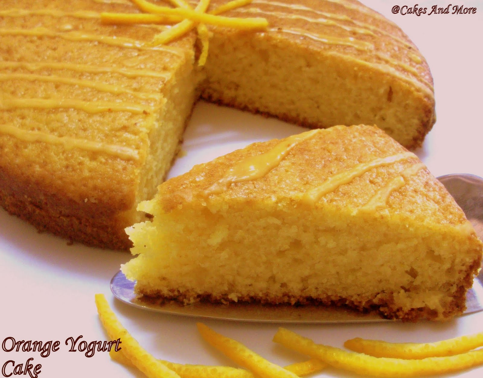 Cakes And More!: Orange Yogurt Cake - Oh-so-delicious!!!