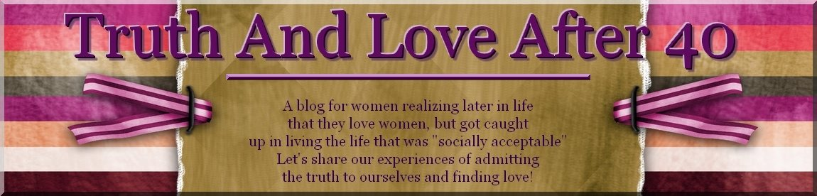 Truth And Love After 40