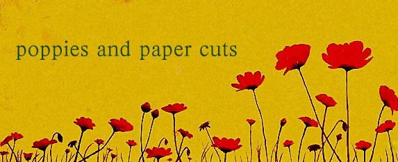 Poppies and Papercuts