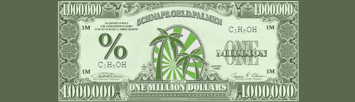schnaps.geld.palmen