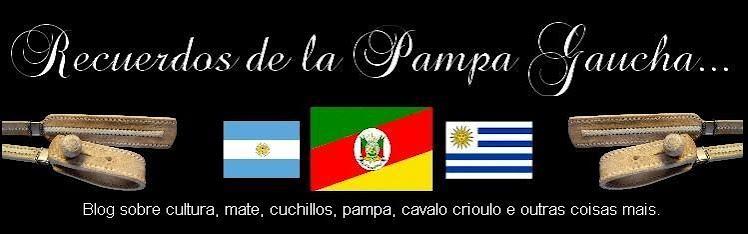 Recuerdos de la Pampa Gaucha...