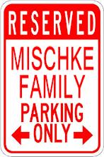 MISCHKE PARKING ONLY