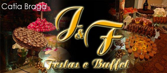 CATIA BRAGA J&F FESTAS E BUFFET