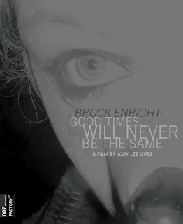 Brock Enright: Good Times Will Never Be The Same DVD Out on June 29th (film by Jody Lee Lipes)